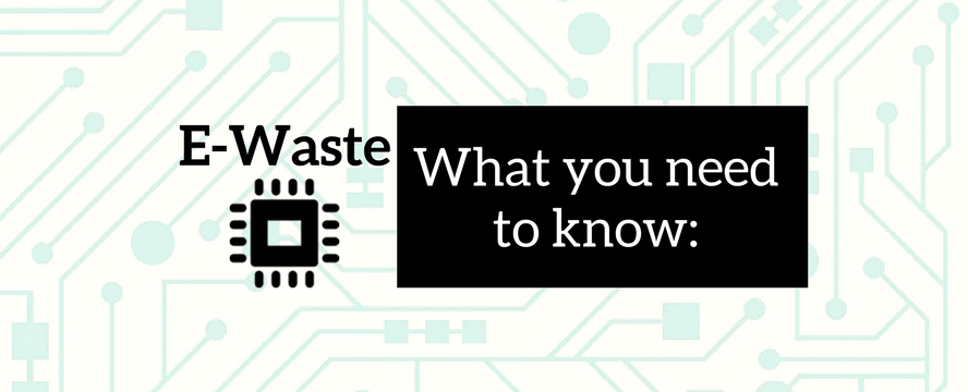 E-Waste: What you need to know [Infographic]