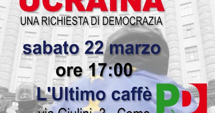 22 marzo/ Ucraina una richiesta di democrazia