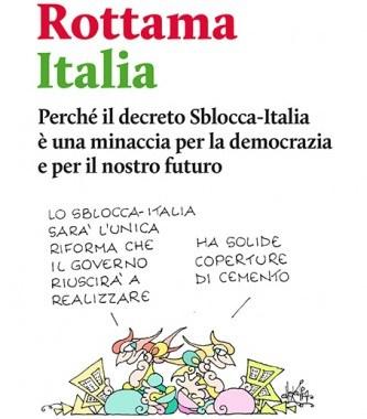 Affari e corruzione contro l'ambiente/ Renzi rottama l'Italia