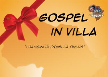 7 dicembre/ Gospel in villa per I bambini di Ornella