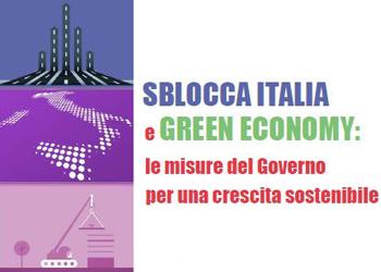 13 dicembre/ Sblocca Italia e Green Economy: le misure del Governo per una crescita sostenibile