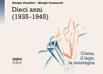 24 gennaio/ Dieci anni (1935-1945). Como, il lago, la montagna