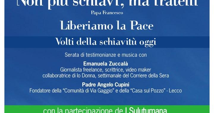 23 e 28 gennaio/ Non più schiavi, ma fratelli. Liberiamo La Pace.