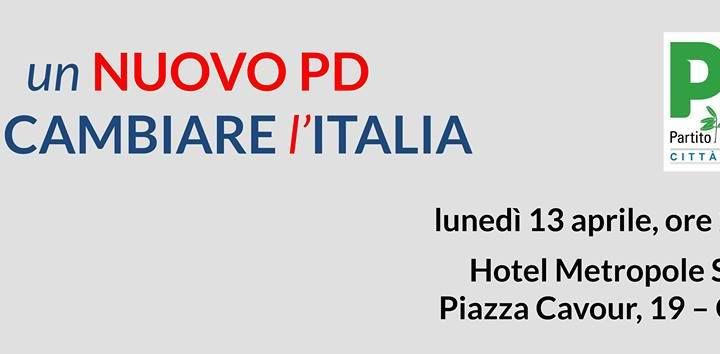 13 aprile/ Un nuovo Pd per cambiare l'Italia
