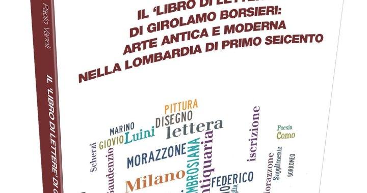 3 giugno/ Il Libro di lettere di Girolamo Borsieri: arte antica e moderna nella Lombardia di primo Seicento