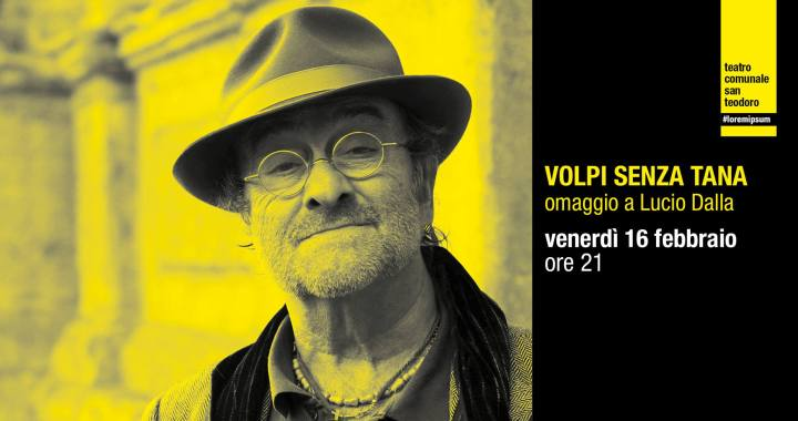 16 febbraio/ Cantù/ omaggio a Lucio Dalla con le Volpi senza tana