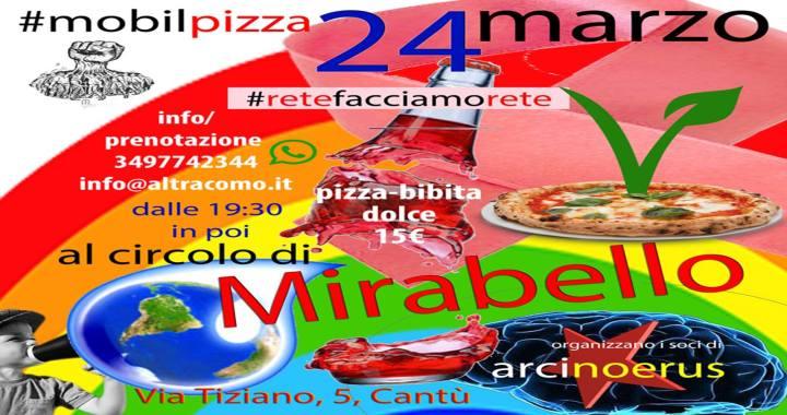 24 marzo/ Cantù/ #mobilpizza a Mirabello: pizzata di autofinanziamento per Arci Noerus
