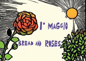 1 maggio/Il pane e le rose