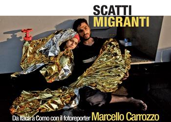 18 maggio/ Scatti migranti/ Da Itaca a Como