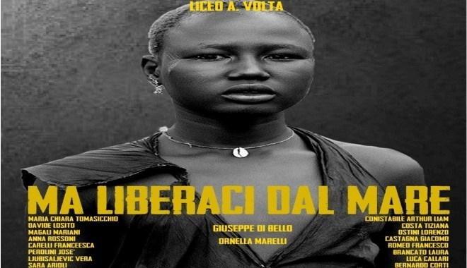 """""""Ma liberaci dal mare"""" al  Volta"""