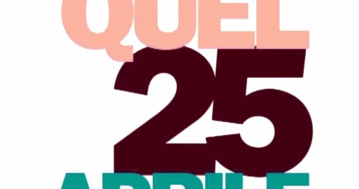 25 aprile/ Arciwebtv/ Quel 25 aprile