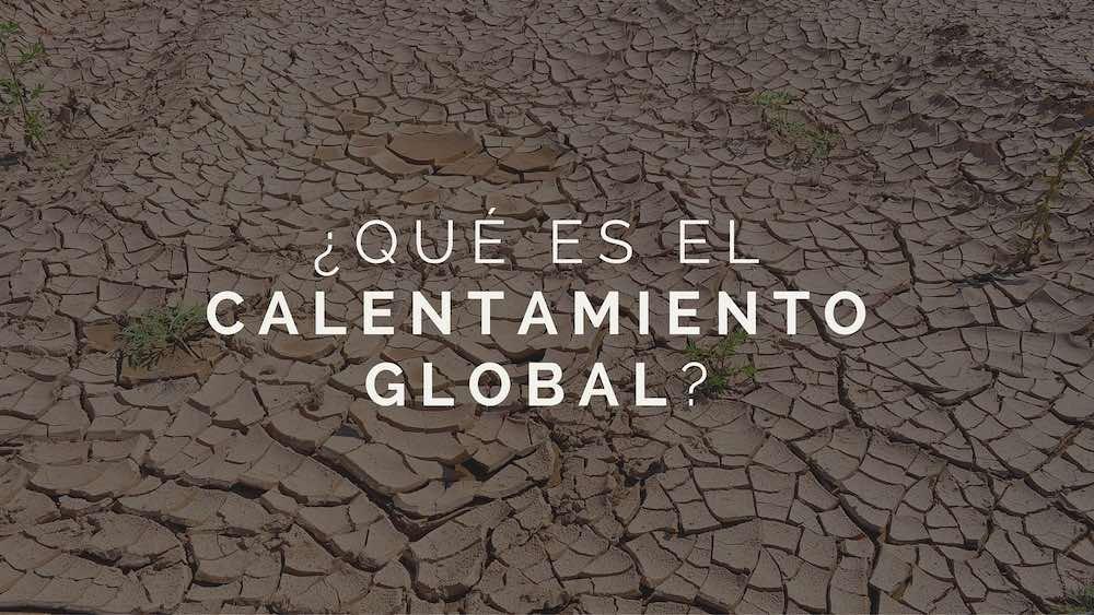 Que es el calentamiento global