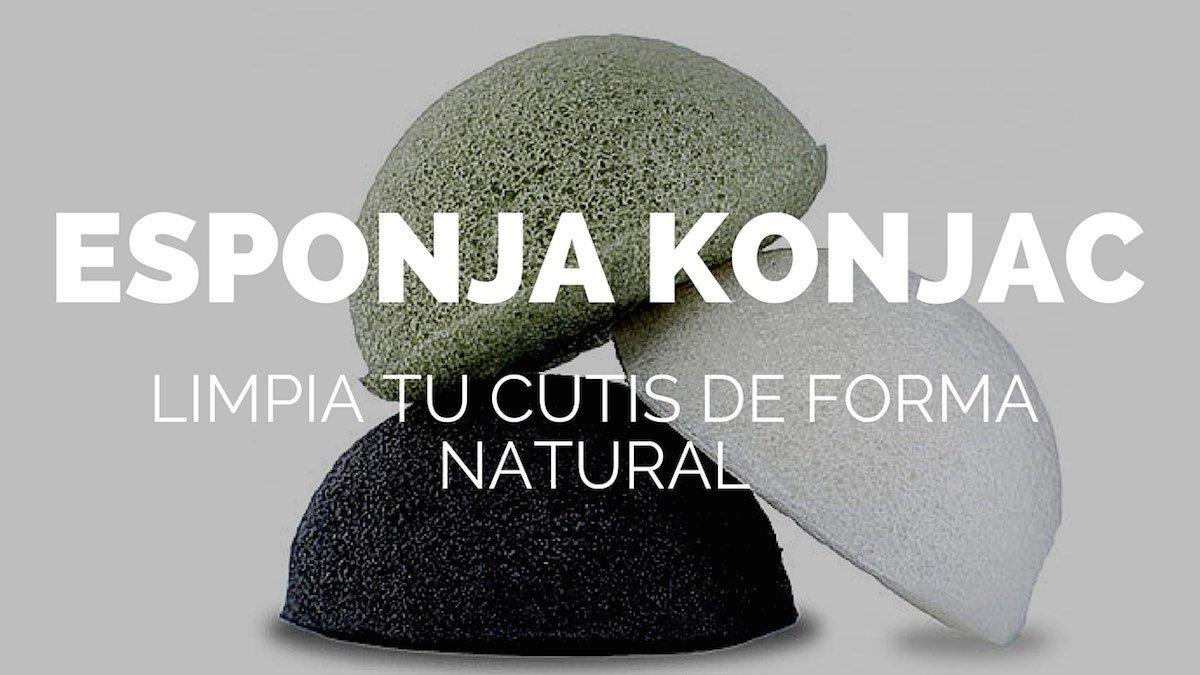 Esponja Konjac, limpia tu cutis de forma natural