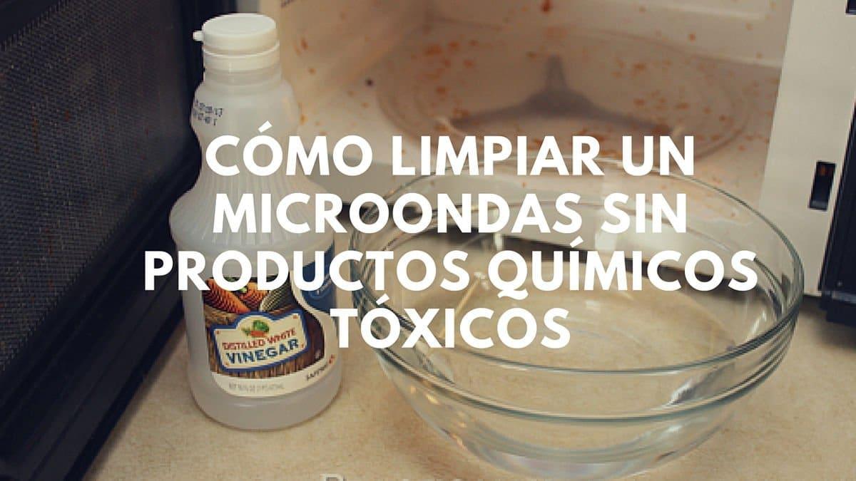 Cómo limpiar un microondas sin productos químicos tóxicos