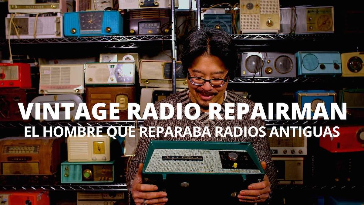 Vintage Radio Repairman. El hombre que da una nueva vida a radios antiguas