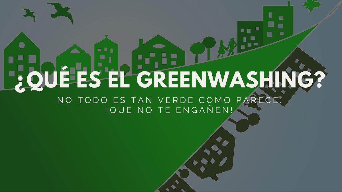¿Qué es el greenwashing?