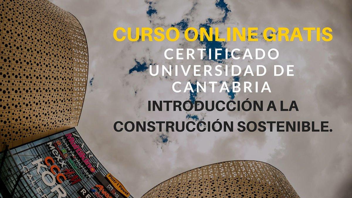 Curso INTRODUCCIÓN A LA CONSTRUCCIÓN SOSTENIBLE