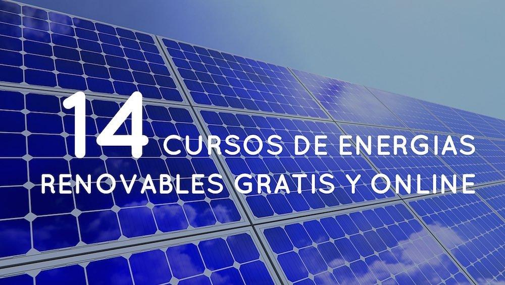 14 Cursos De Energ 237 As Renovables Gratis Y Online Decoopchile