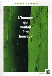 Lhomme-qui-voulait-etre-heureux_Laurent Gounelle