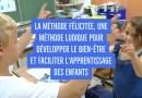 La méthode Félicitée, une méthode ludique pour développer le bien-être et faciliter l'apprentissage des enfants