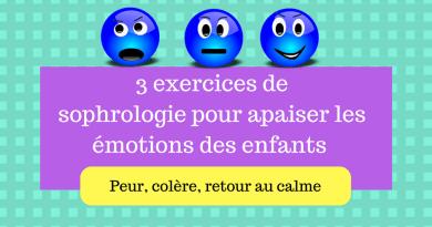 3 exercices de  sophrologie pour apaiser les émotions des enfants (peur, colère,…)
