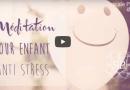 Une méditation pour apaiser le stress et la peur des enfants