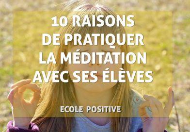 10 raisons de pratiquer la méditation avec les élèves