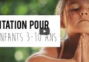 Écoute gratuite : méditation guidée pour les enfants (apaisement, concentration)