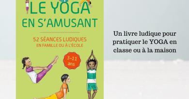 Le yoga en s'amusant : 52 séances ludiques en famille ou à l'école