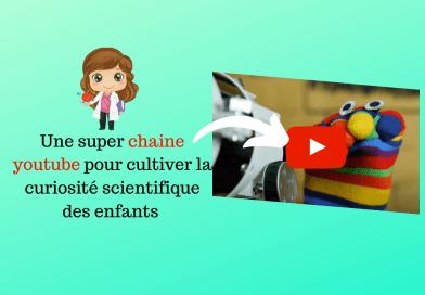 Une super chaine youtube pour cultiver la curiosité scientifique des enfants