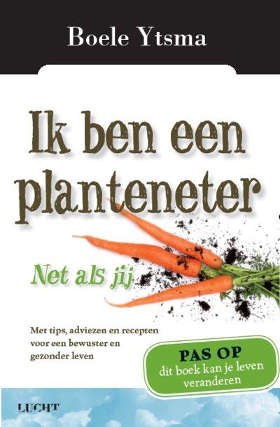Ik ben een planteneter - Boele Ytsma