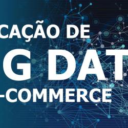 Aplicacao de Big Data: Ecommerce