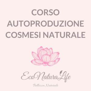 Corso autoproduzione cosmesi naturale