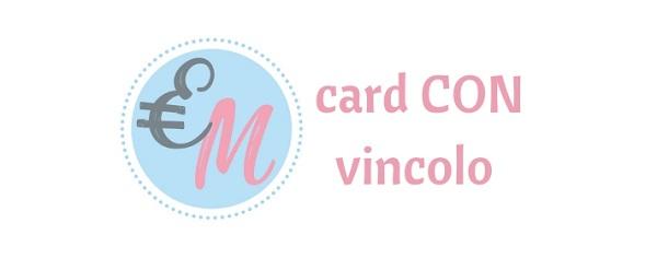 card vincolate per il primo acquisto