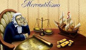 Todo lo que necesitas saber sobre el mercantilismo