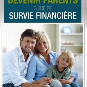 Devenir parents guide de survie financière