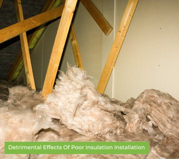 Detrimental Effects Of Poor Insulation Installation