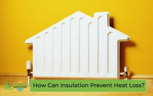 How Can Insulation Prevent Heat Loss