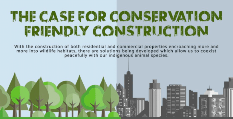 The Case for Conservation Friendly Construction