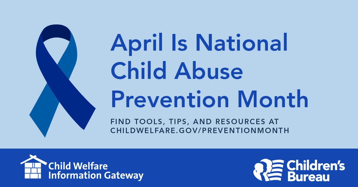 Find tools, tips and resources at childwelfare.gov/preventionmonth