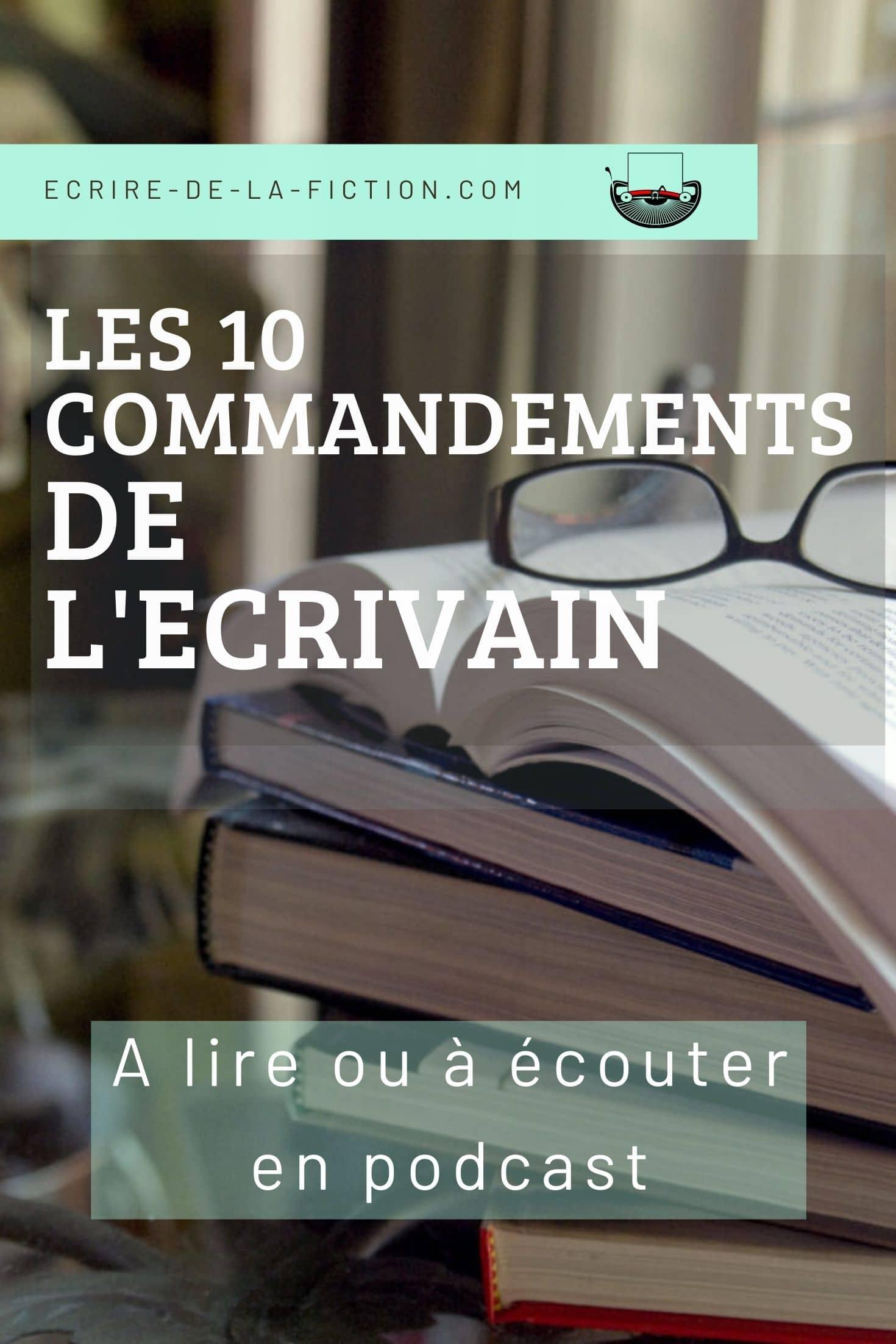 les 10 commandements de l ecrivain a lire ou a ecouter en podcast