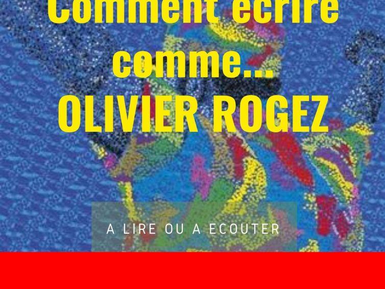 🎧🖋️Comment écrire comme Olivier Rogez