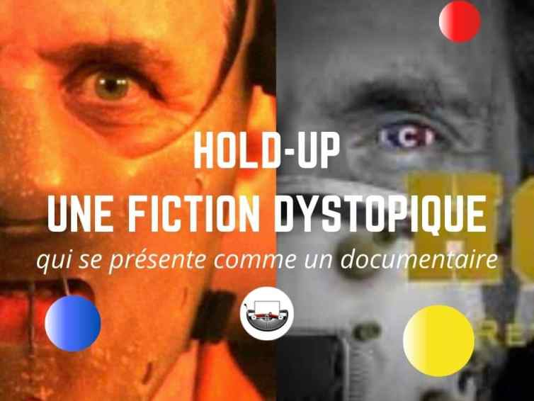 Dystopie mise en scène sous forme de documentaire : Hold-Up, une fiction magistrale