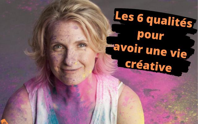6 qualités pour avoir une vie créative selon Elisabeth Gilbert