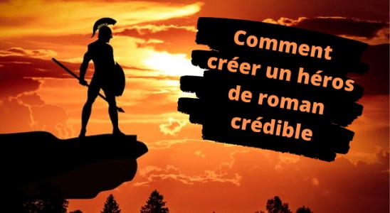 Comment créer un héros de roman crédible