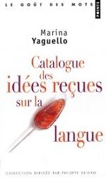 Catalogue des idées reçues sur la langue, M. Yaguello