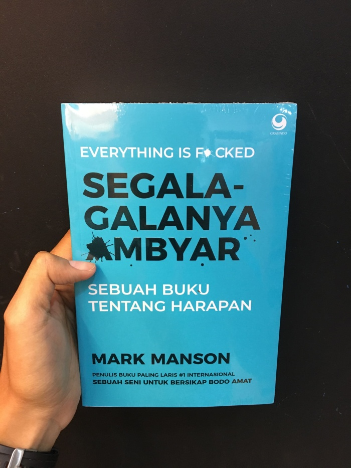 Jual Buku Segala Galanya Ambyar By Mark Manson Everything Is
