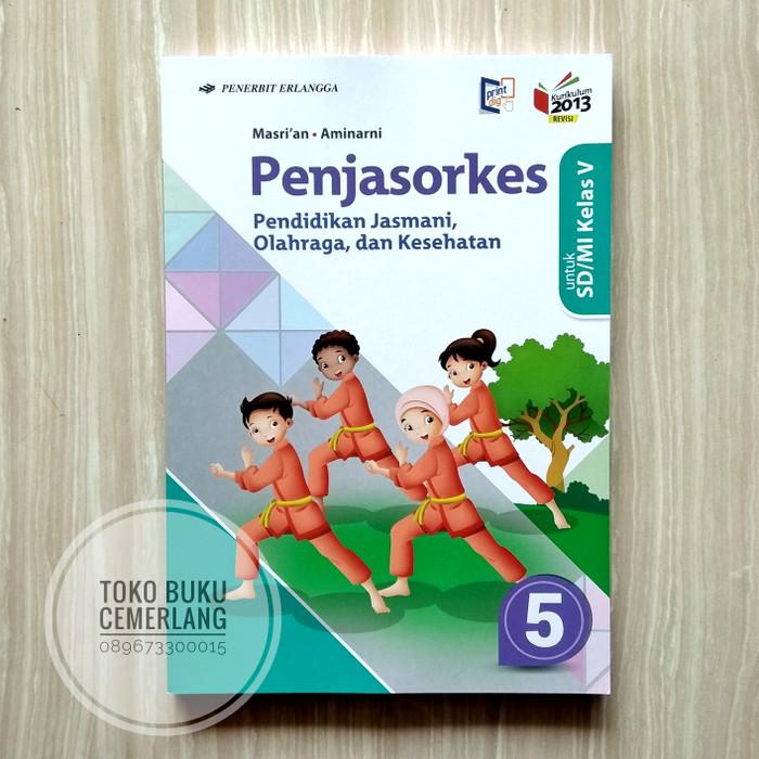 Buku penjas orkes pjok kelas 5 sd kurikulum 2013 penerbit erlangga shopee indonesia. Download Buku Penjas Kelas 6 Penerbit Erlangga Kurikulum
