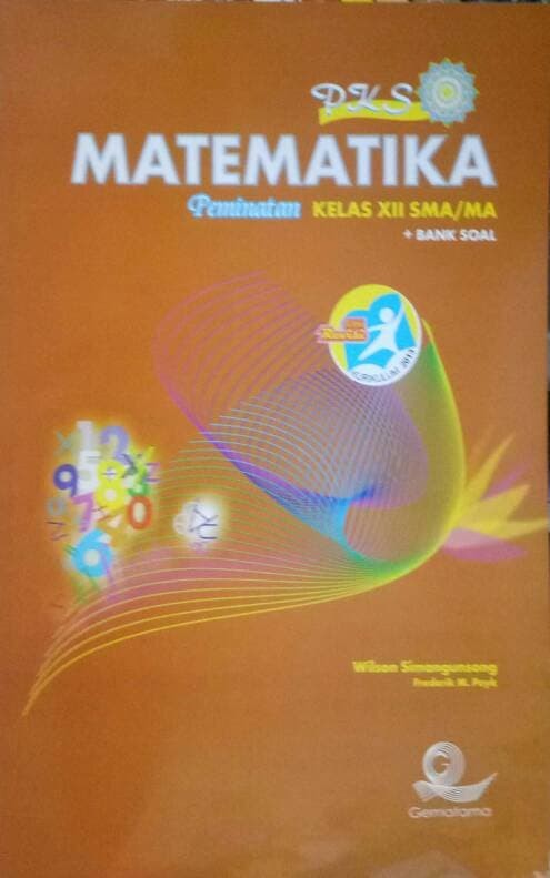 Pks matematika wajib kelas xii sma ma kurikulum 2013. Buku Matematika Peminatan Kelas 12 Erlangga - Guru Paud