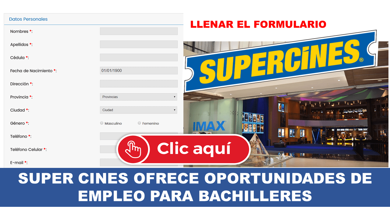 SUPER CINES OFRECE OPORTUNIDADES DE EMPLEO PARA BACHILLERES